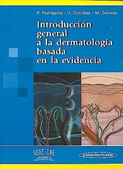 Portada del libro 9788479037598 Introduccion General a la Dermatologia Basada en la Evidencia