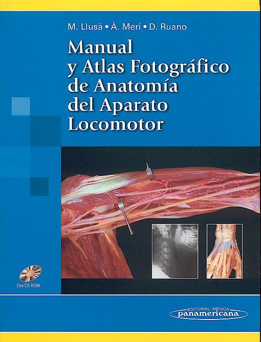 Portada del libro 9788479037840 Manual y Atlas Fotográfico de Anatomía del Aparato Locomotor + CD