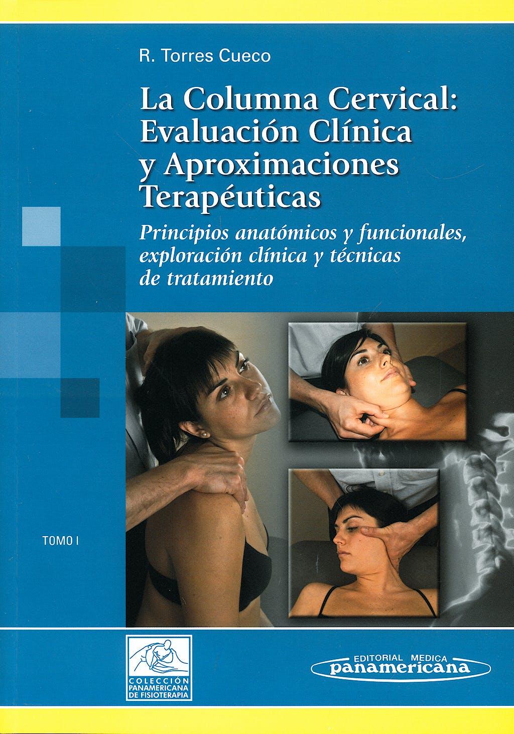 Portada del libro 9788479038670 La Columna Cervical, Vol. 1: Evaluación Clínica y Aproximaciones Terapéuticas