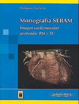 Portada del libro 9788479038960 Monografia Seram. Imagen Cardiovascular Avanzada: Rm y Tc