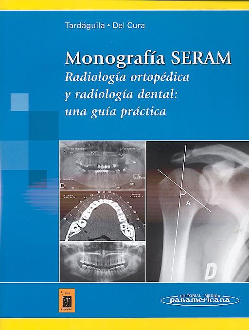 Portada del libro 9788479038977 Monografía SERAM. Radiología Ortopédica y Radiología Dental: una Guía Práctica