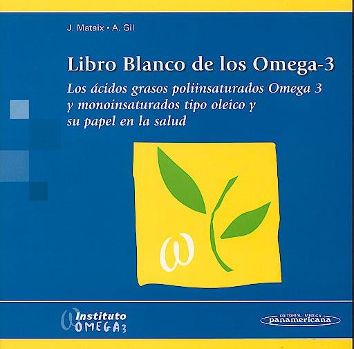 Portada del libro 9788479039363 Libro Blanco de los Omega-3. Los Ácidos Grasos Poliinsaturados Omega 3 y Monoinsaturados Tipo Oleico y su Papel en la Salud