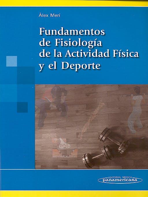 Portada del libro 9788479039820 Fundamentos de Fisiología de la Actividad Física y el Deporte