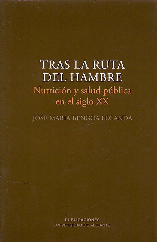 Portada del libro 9788479088200 Tras la Ruta del Hambre. Nutrición y Salud Pública en el Siglo XX