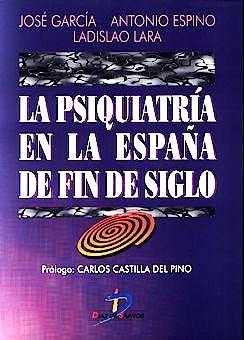 Portada del libro 9788479783419 La Psiquiatría en la España de fin de Siglo