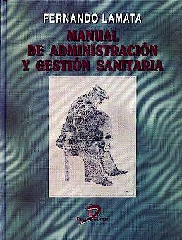 Portada del libro 9788479783464 Manual de Administracion y Gestion Sanitaria