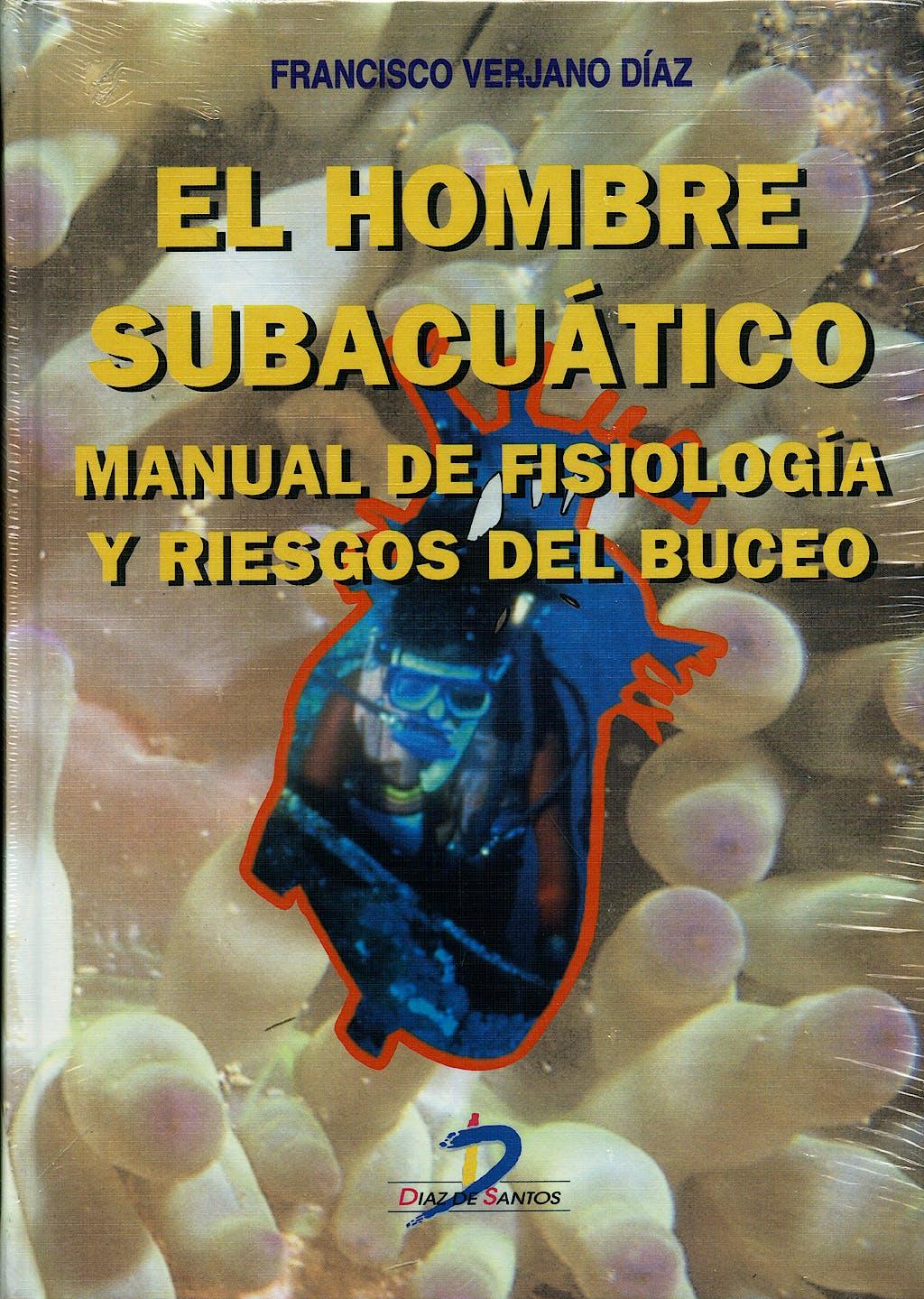 Portada del libro 9788479783969 El Hombre Subacuático. Manual de Fisiología y Riesgos del Buceo