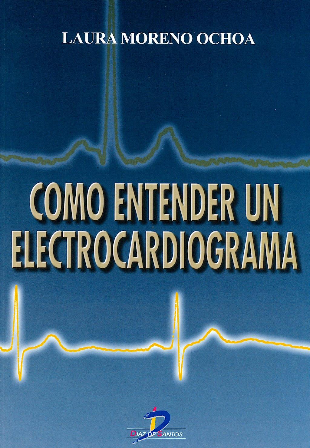 Portada del libro 9788479784225 Como Entender un Electrocardiograma
