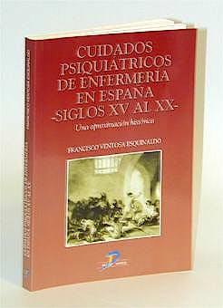 Portada del libro 9788479784355 Cuidados Psiquiatricos de Enfermeria en España. Siglos Xv al XX