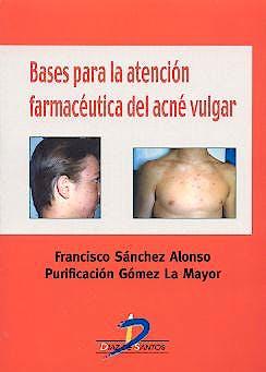 Portada del libro 9788479784539 Bases para la Atencion Farmaceutica del Acne Vulgar