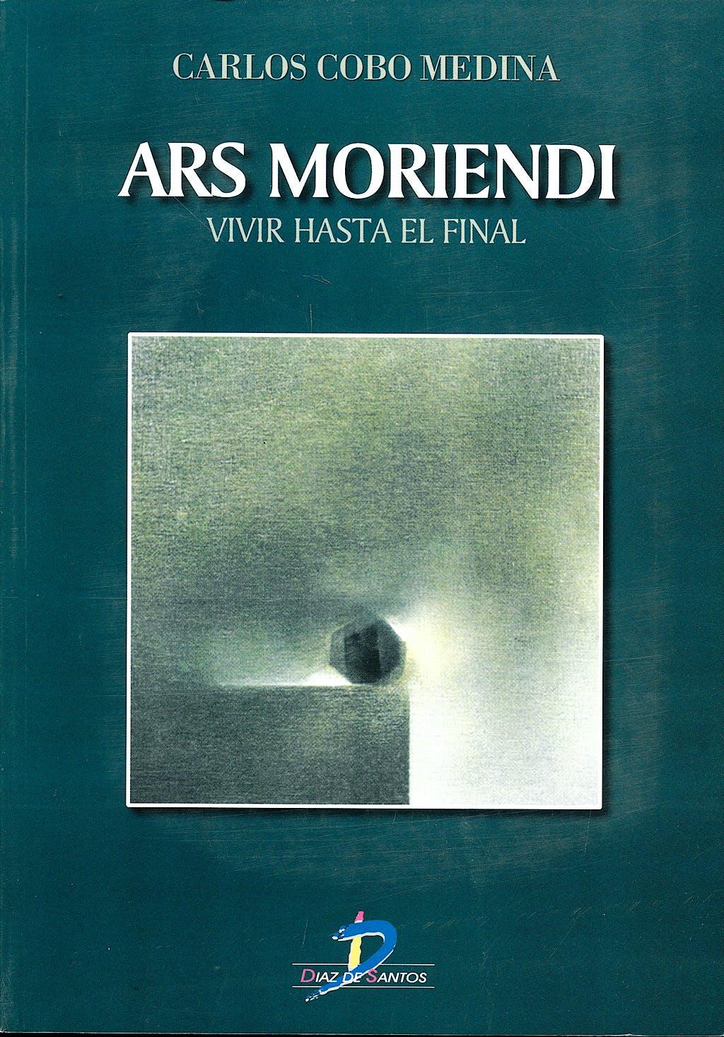 Portada del libro 9788479784584 Ars Moriendi : Vivir Hasta El Final