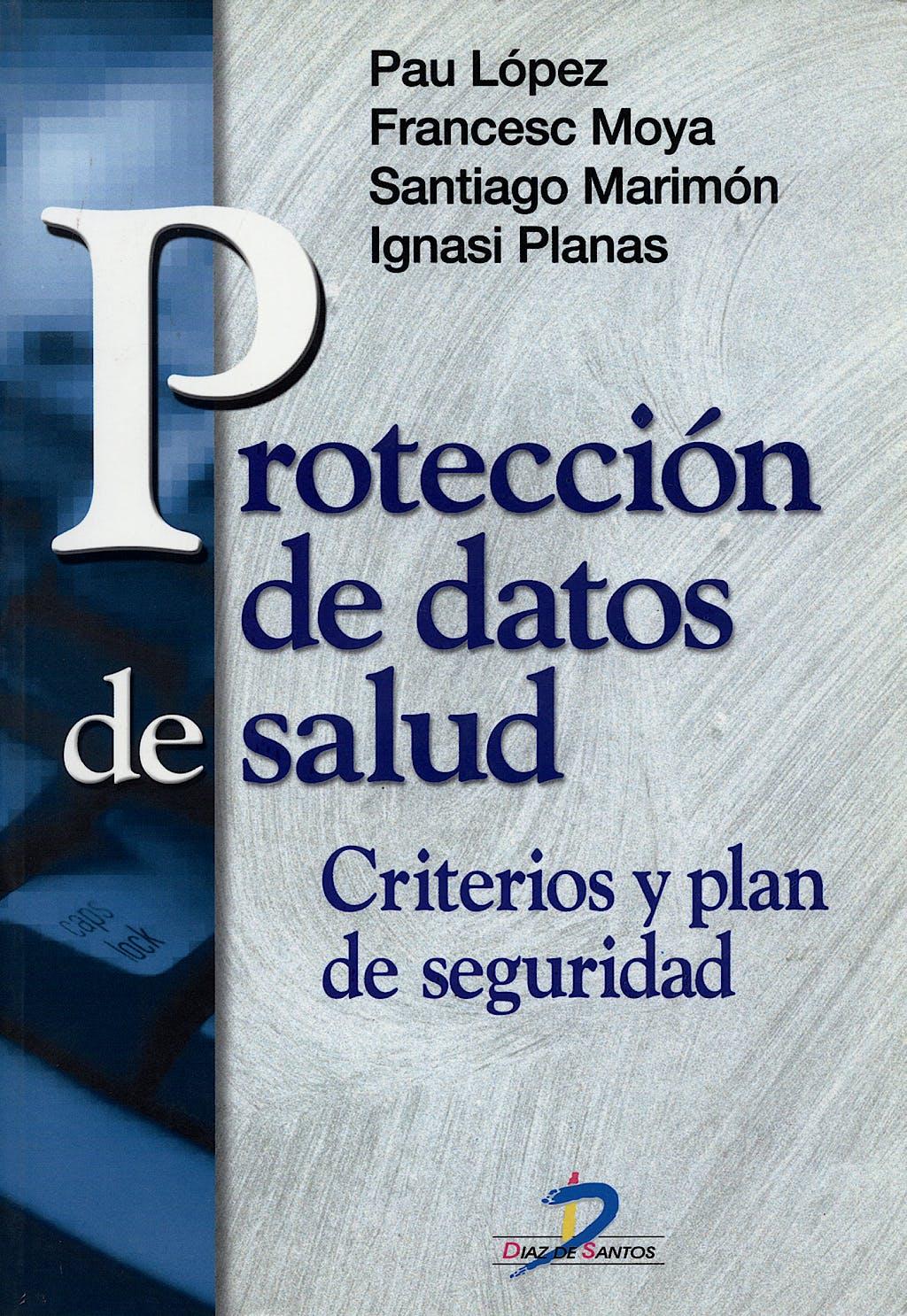 Portada del libro 9788479784911 Proteccion de Datos de Salud: Criterios y Plan de Seguridad