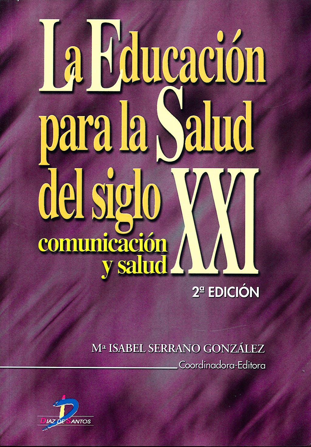 Portada del libro 9788479785369 La Educacion para la Salud del Siglo Xxi. Comunicacion y Salud