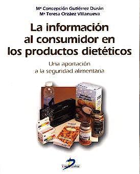 Portada del libro 9788479785390 La Informacion al Consumidor en los Productos Dieteticos. una Aportacion a la Seguridad Alimentaria