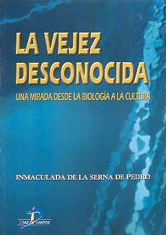 Portada del libro 9788479785697 La Vejez Desconocida. una Mirada desde la Biología a la Cultura