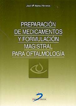 Portada del libro 9788479785710 Preparacion de Medicamentos y Formulacion Magistral para Oftalmologia