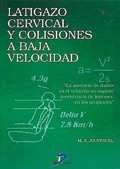 Portada del libro 9788479785765 Latigazo Cervical y Colisiones a Baja Velocidad