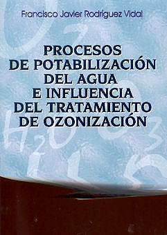 Portada del libro 9788479785871 Procesos de Potabilizacion del Agua e Influencia del Tratamiento de Oz