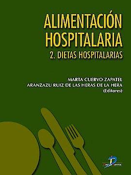 Portada del libro 9788479786090 Alimentación Hospitalaria, Tomo 2: Dietas Hospitalarias