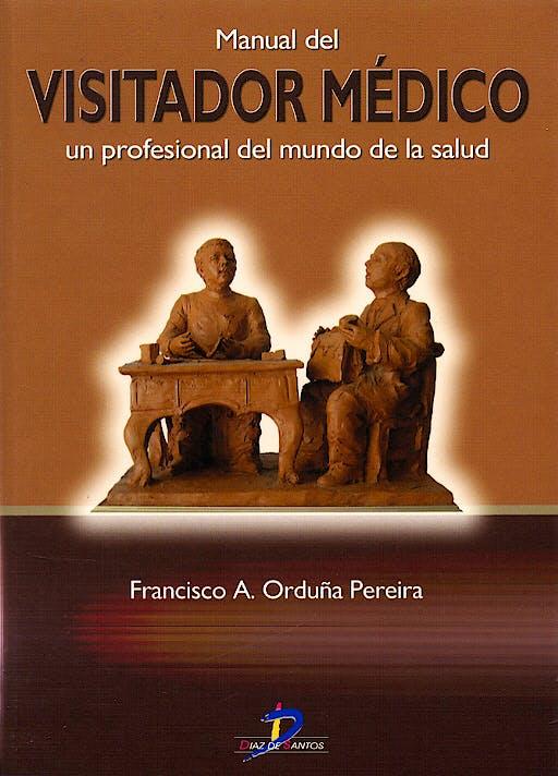 Portada del libro 9788479786595 Manual del Visitador Medico. un Profesional del Mundo de la Salud