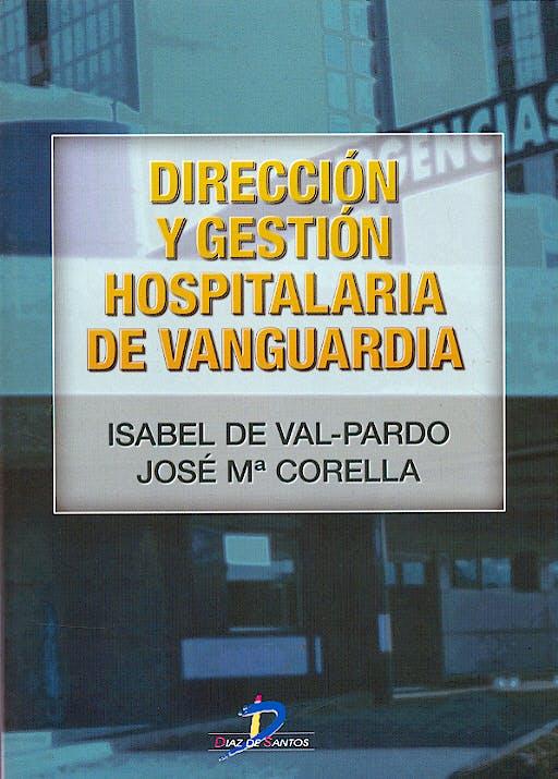 Portada del libro 9788479786830 Direccion y Gestion Hospitalaria de Vanguardia