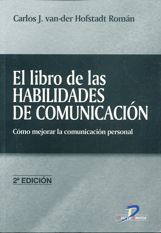 Portada del libro 9788479786908 El Libro de las Habilidades de Comunicacion: Como Mejorar la Comunicacion Personal