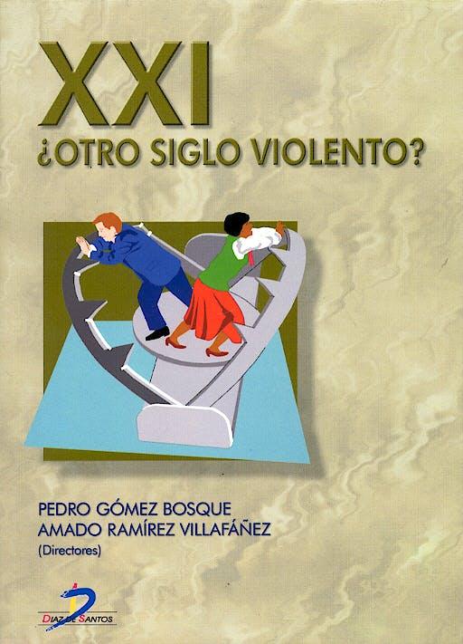 Portada del libro 9788479786922 Xxi ¿Otro Siglo Violento?