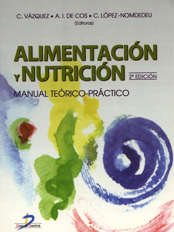 Portada del libro 9788479787158 Alimentación y Nutrición. Manual Teórico-Práctico