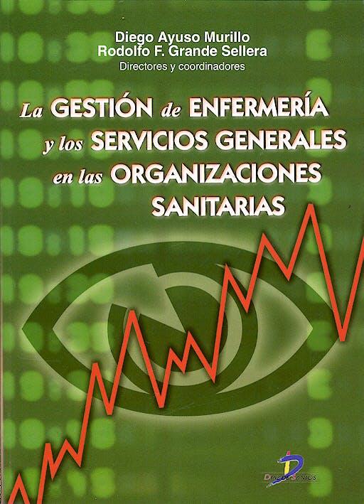 Portada del libro 9788479787561 La Gestion de Enfermeria y los Servicios Generales en las Organización
