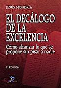 Portada del libro 9788479787615 El Decálogo de la Excelencia. Cómo Alcanzar lo que Se Propone sin Pisar a Nadie