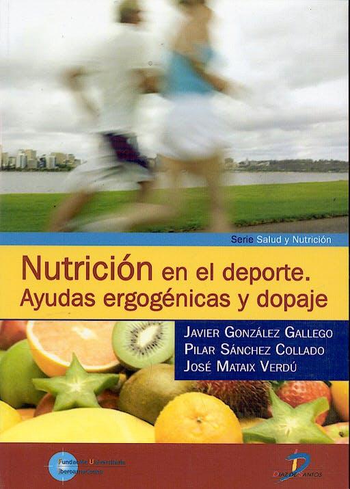 Portada del libro 9788479787707 Nutrición en el Deporte. Ayudas Ergogénicas y Dopaje