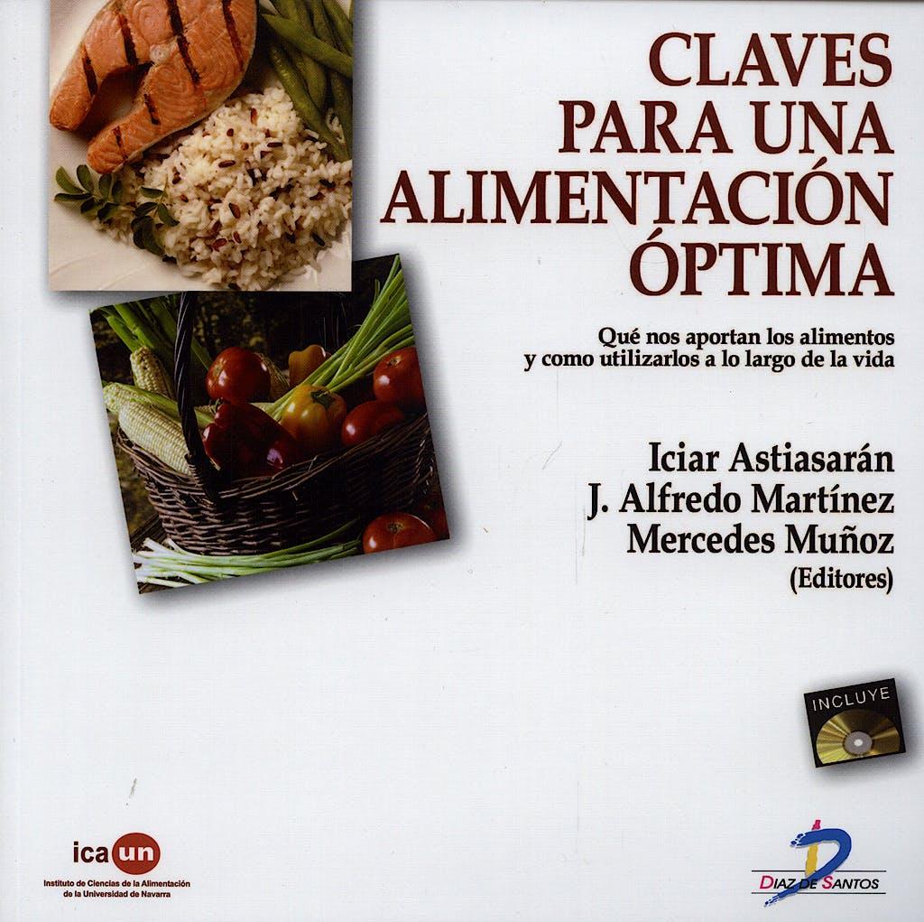 Portada del libro 9788479788377 Claves para una Alimentación Óptima. Qué Nos Aportan los Alimentos y Cómo Utilizarlos a lo Largo de la Vida + CD
