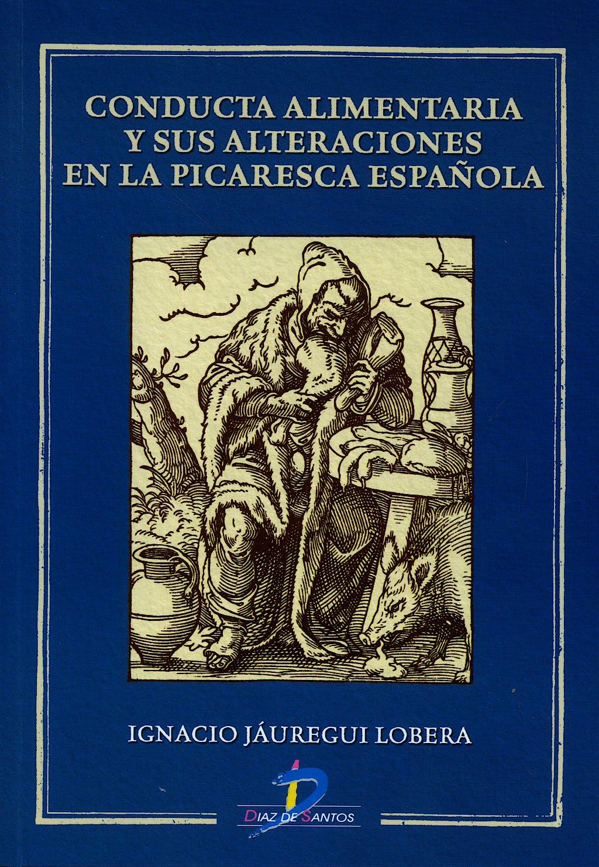 Portada del libro 9788479788414 Conducta Alimentaria y Sus Alteraciones en la Picaresca Española