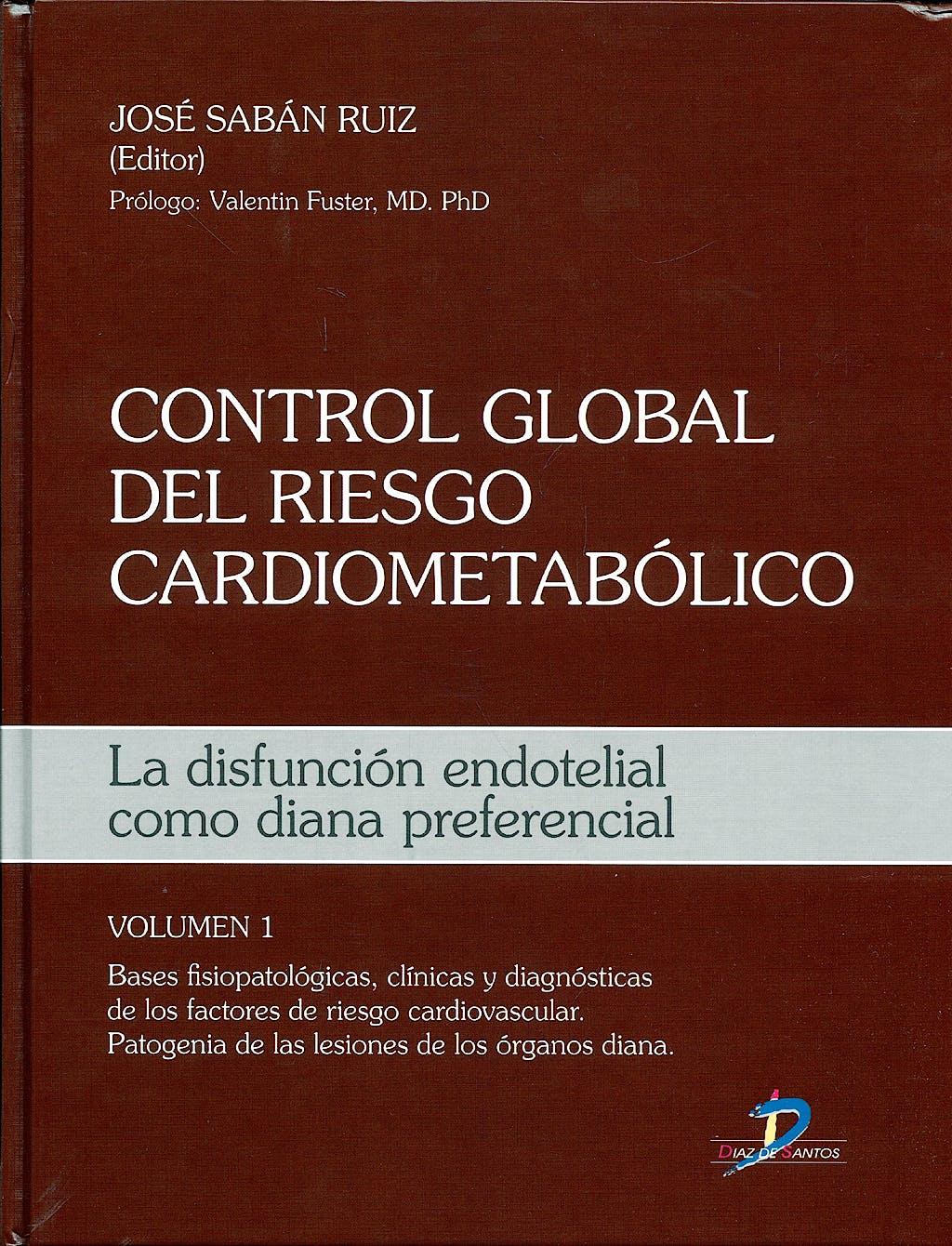 Portada del libro 9788479788780 Control Global del Riesgo Cardiometabólico. La Disfunción Endotelial como Diana Preferencial, Vol. I