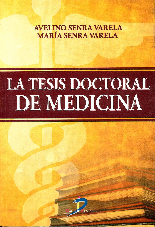 Portada del libro 9788479788827 La Tesis Doctoral de Medicina