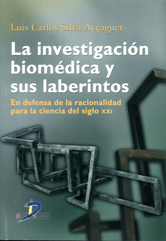 Portada del libro 9788479788964 La Investigacion Biomedica y Sus Laberintos