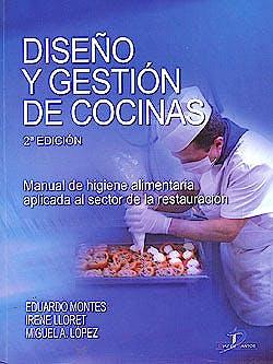 Portada del libro 9788479789275 Diseño y Gestion de Cocinas. Manual de Higiene Alimentaria Aplicada al Sector de la Restauración