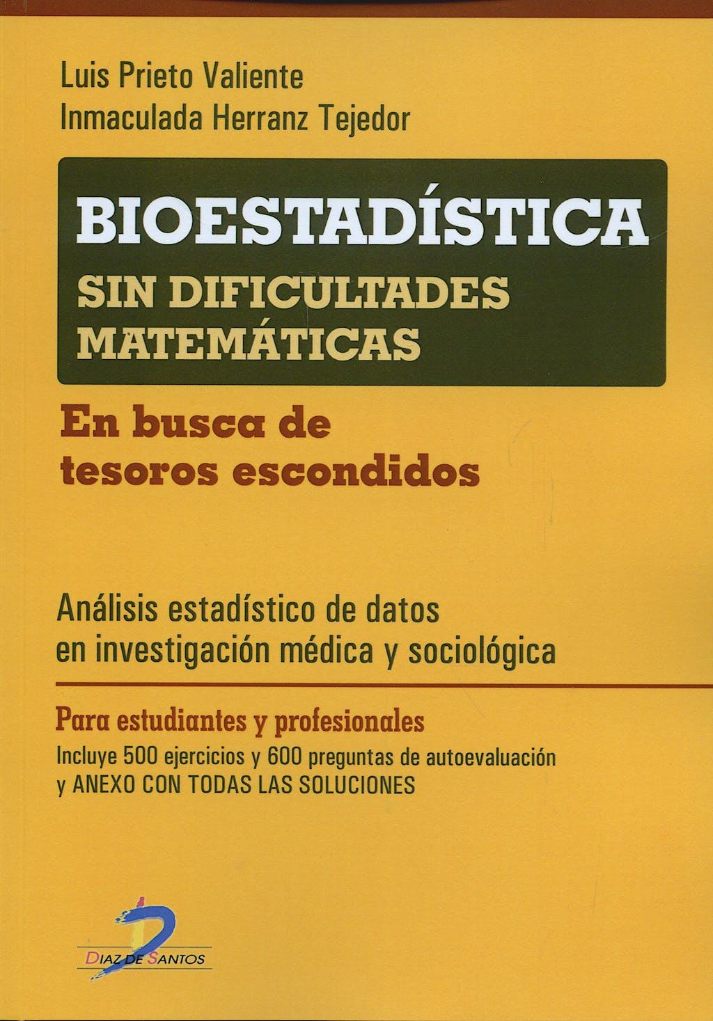Portada del libro 9788479789596 Bioestadística sin Dificultades Matemáticas. En Busca de Tesoros Escondidos. Análisis Estadístico de Datos en Investigación Médica y Sociológica