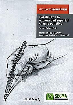 Portada del libro 9788479789886 Paralisis de la Extremidad Superior Cirugia Paliativa (Monografia de la Secma)