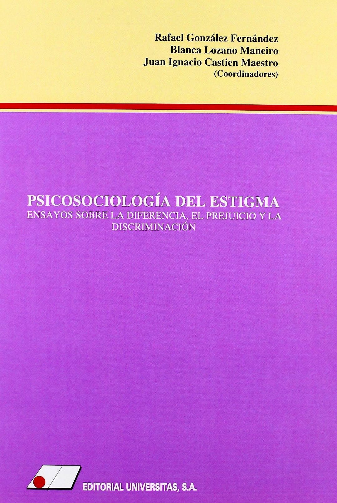 Portada del libro 9788479912406 Psicosociologia del Estigma. Ensayos sobre la Diferencia, el Prejuicio y la Discriminacion