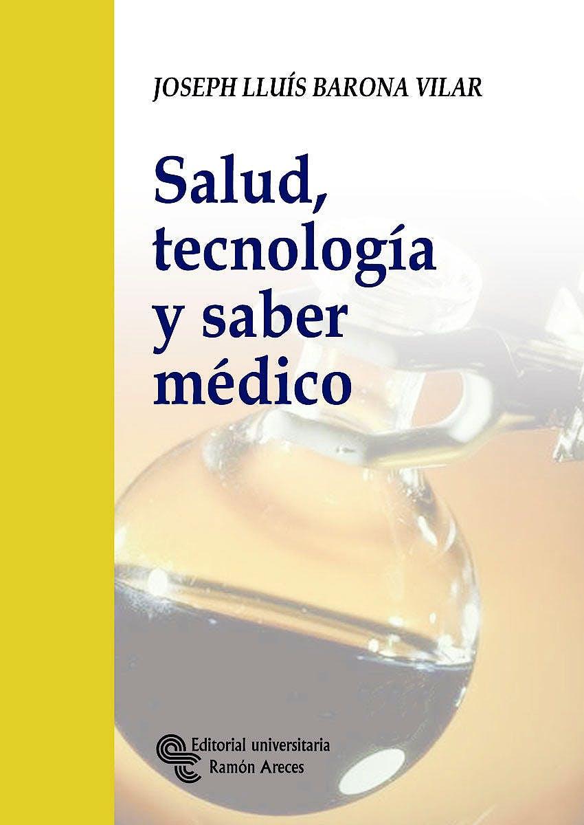 Portada del libro 9788480046657 Salud, Tecnología y Saber Médico