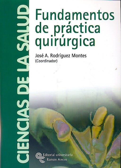 Portada del libro 9788480047005 Fundamentos de Práctica Quirúrgica