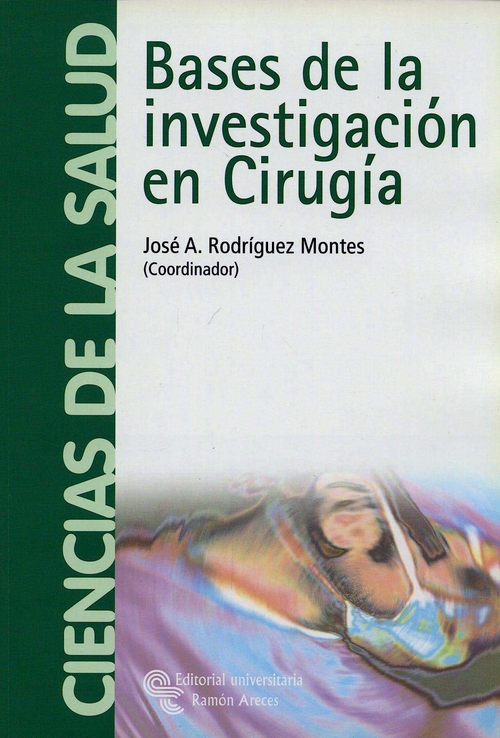Portada del libro 9788480047012 Bases de la Investigacion en Cirugia