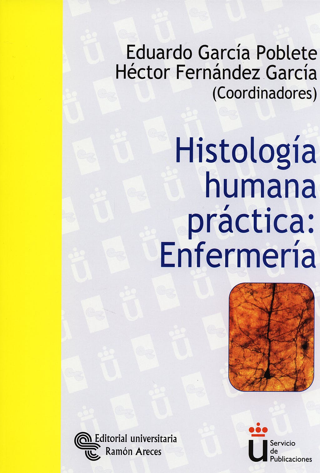 Portada del libro 9788480047906 Histología Humana Práctica: Enfermería