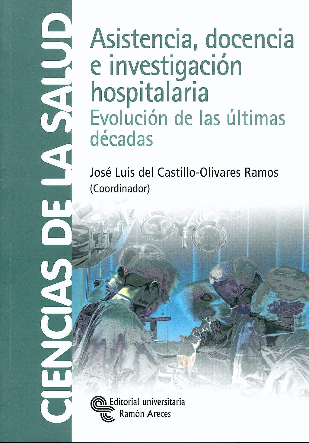Portada del libro 9788480048880 Asistencia, Docencia e Investigacion Hospitalaria. Evolucion de las Ultimas Decadas