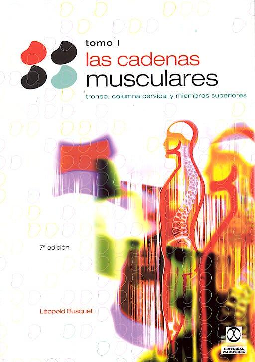 Portada del libro 9788480191098 Las Cadenas Musculares, Tomo 1. Tronco, Columna Cervical y Miembros Superiores