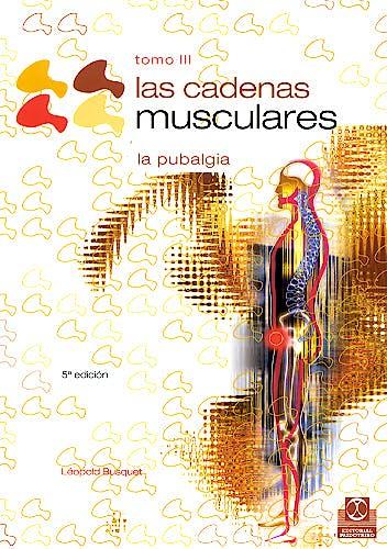 Portada del libro 9788480192217 Las Cadenas Musculares, Tomo 3. La Pubalgia