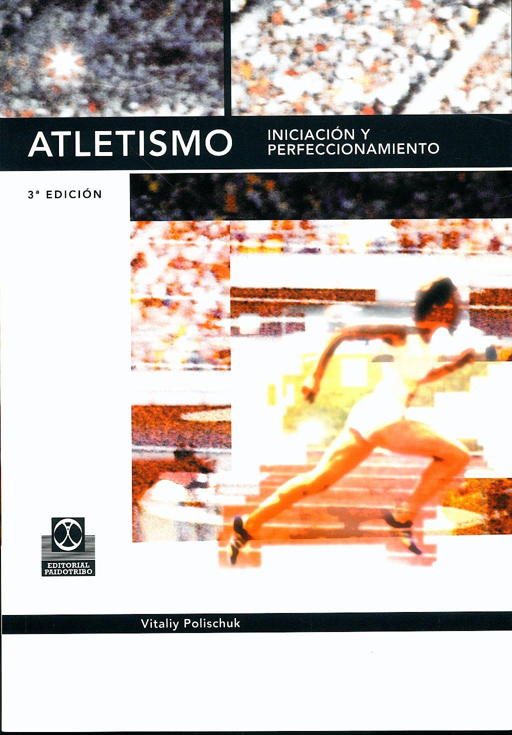 Portada del libro 9788480192828 Atletismo. Iniciacion y Perfecccionamiento