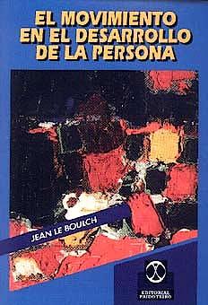 Portada del libro 9788480193047 El Movimiento en el Desarrollo de la Persona