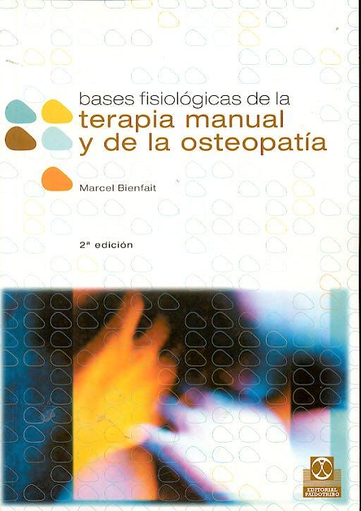 Portada del libro 9788480193092 Bases Fisiologicas de la Terapia Manual y de la Osteopatia